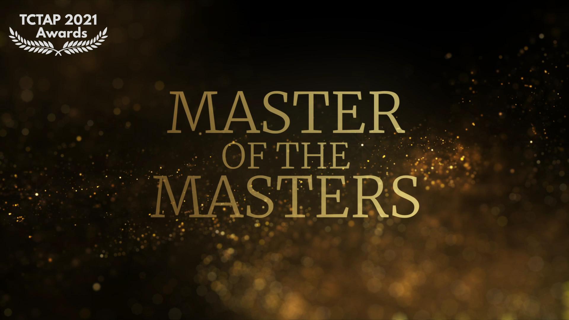 [TCTAP 2021 Virtual] TCTAP Award 2021 - Master of the Masters