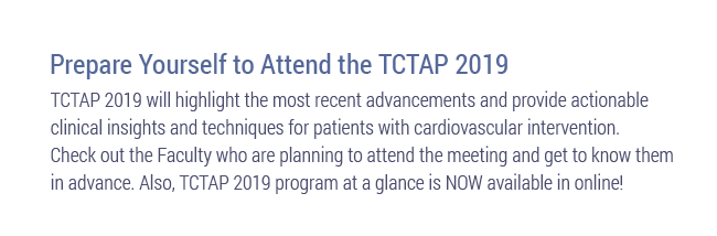 Prepare Yourself to Attend the TCTAP 2019