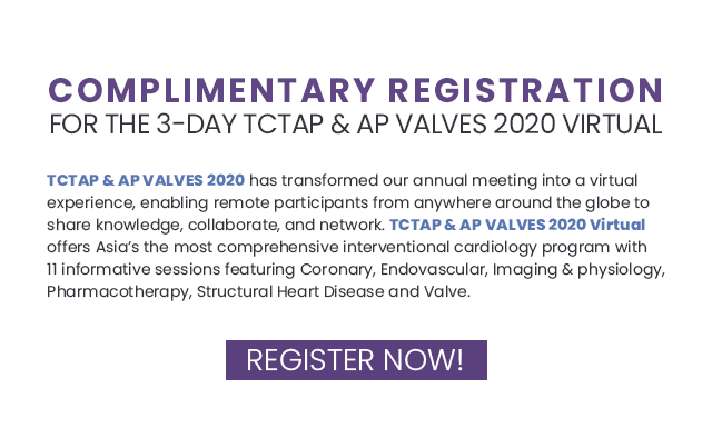 COMPLIMENTARY REGISTRATION FOR THE 3-DAY TCTAP & AP VALVES 2020 VIRTUAL