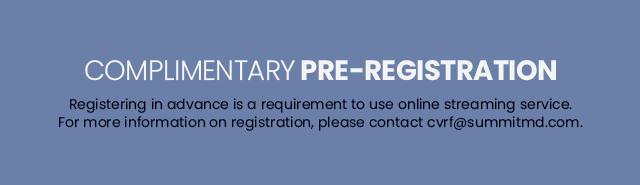 COMPLIMENTARY PRE-REGISTRATION
