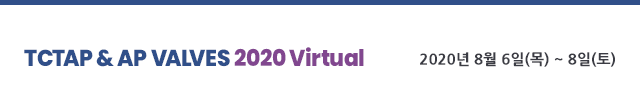 TCTAP & AP VALVES 2020 Virtual - 2020년 8월 6일 ~ 8일