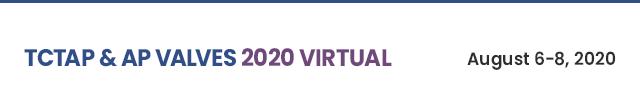 TCTAP & AP VALVES 2020 Virtual - August 6-8, 2020