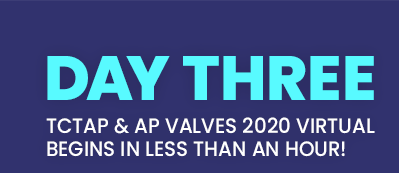 DAY THREE OF TCTAP & AP VALVES 2020 BEGINS IN LESS THAN AN HOUR!