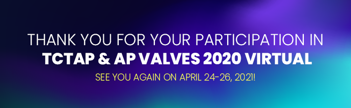 THANK YOU FOR YOUR PARTICIPATION IN TCTAP & AP VALVES 2020 VIRTUAL