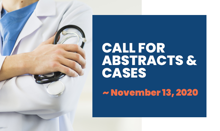 CALL FOR ABSTRACTS & CASES ~ November 13, 2020