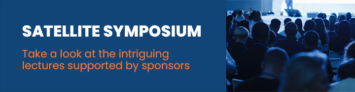 Satellite Symposium - Take a look at the intriguing lectures supported by sponsors