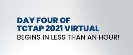 DAY FOUR OF TCTAP 2021 VIRTUAL BEGINS IN LESS THAN AN HOUR!