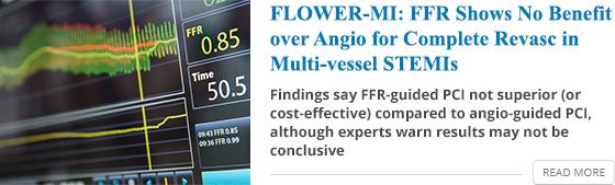 FLOWER-MI: FFR Shows No Benefit over Angio for Complete Revasc in Multi-vessel STEMIs
