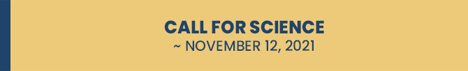 CALL FOR SCIENCE ~ November 12, 2021